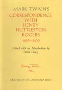 Mark Twain's Correspondence With Henry Huttleston Rogers, 1893-1909