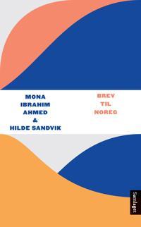 Brev til Noreg - Mona Ibrahim Ahmed, Hilde Sandvik | Inprintwriters.org