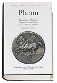 Skrifter. Bok 4, Parmenides ; Theaitetos ; Sofisten ; Statsmannen ; Timaios ; Kritias ; Filebos