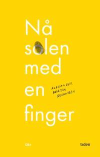 Nå solen med en finger - Alexander Bertin Øyhovden pdf epub