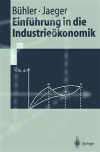 Einfuhrung in Die Industrieokonomik