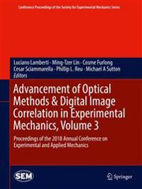 Advancement of Optical Methods & Digital Image Correlation in Experimental Mechanics, Volume 3