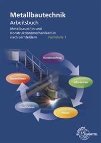 Metallbautechnik Arbeitsbuch Fachstufe 1