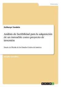 Análisis de factibilidad para la adquisición de un inmueble como proyecto de inversión