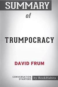 Summary of Trumpocracy by David Frum