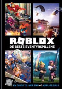 Roblox; de beste eventyrspillene; en guide til mer enn 40 herlige spill - Alex Wiltshire, Craig Jelley | Inprintwriters.org