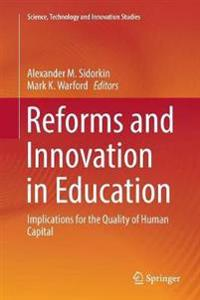 Reforms and Innovation in Education: Implications for the Quality of Human Capital