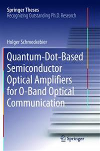 Quantum-dot-based Semiconductor Optical Amplifiers for O-band Optical Communication