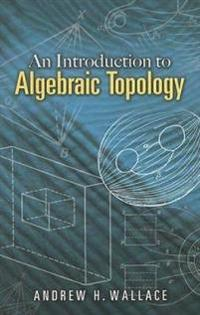 An Introduction to Algebraic Topology