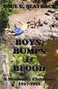 Boys, Bumps & Blood: A Minnesota Childhood 1937-1952