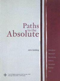 Paths to the Absolute: Mondrian, Malevich, Kandinsky, Pollock, Newman, Rothko, and Still