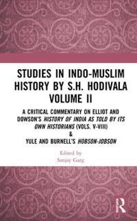 Studies in Indo-Muslim History by S.H. Hodivala Volume II