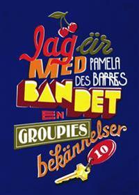 Jag är med bandet   en groupies bekännelser - Pamela des Barres - böcker (9789185697229)     Bokhandel