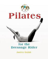 Pilates for the Dressage Rider