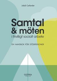 Samtal och möten i frivilligt socialt arbete : en handbok för stödpersoner