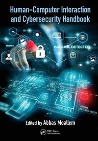 Human-Computer Interaction and Cybersecurity Handbook
