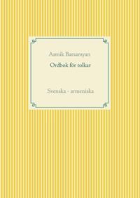 Ordbok för tolkar : svenska - armeniska