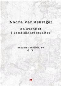Andra världskriget : en översikt i samtidighetsspalter - Gunnar Vinje pdf epub