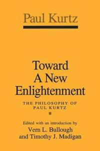 TOWARD A NEW ENLIGHTENMENT PHILOSO