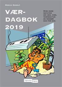 Værdagbok 2019. Dine egne notater om vær, vind, temperatur og nedbør dag for dag