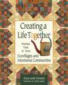 Creating a life together - practical tools to grow ecovillages and intentio