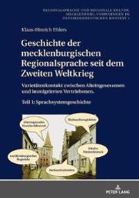Geschichte Der Mecklenburgischen Regionalsprache Seit Dem Zweiten Weltkrieg: Varietaetenkontakt Zwischen Alteingesessenen Und Immigrierten Vertriebene