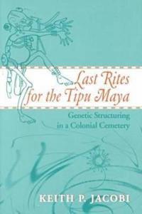 Last Rites for the Tipu Maya
