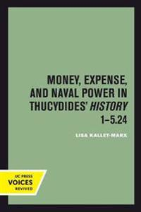 Money, Expense, and Naval Power in Thucydides' History 1-5.24