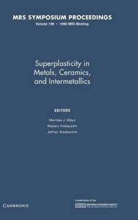 Superplasticity in Metals, Ceramics and Intermetallics