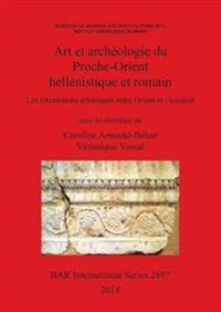 Art et archeologie du Proche-Orient hellenistique et romain