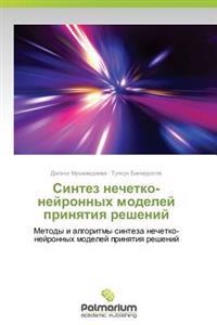 Sintez Nechetko-Neyronnykh Modeley Prinyatiya Resheniy