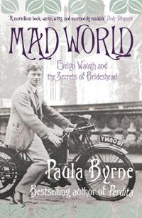 Mad world - evelyn waugh and the secrets of brideshead