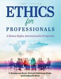Ethics for Professionals: A Human Rights, Internationalist Perspective