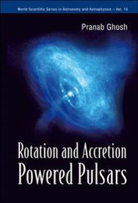 Rotation And Accretion Powered Pulsars