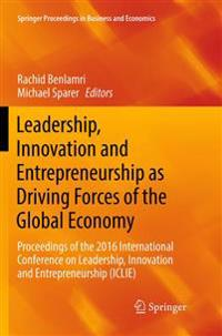 Leadership, Innovation and Entrepreneurship As Driving Forces of the Global Economy