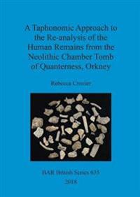 A Taphonomic Approach to the Re-analysis of the Human Remains from the Neolithic Chamber Tomb of Quanterness, Orkney
