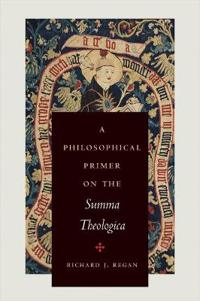 A Philosophical Primer on the Summa Theologica