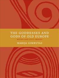 The Goddesses and Gods of Old Europe 6500-3500 BC: Myths and Cult Images