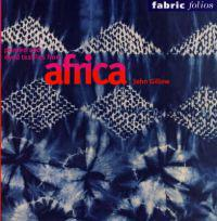 Printed and Dyed Textiles from Africa