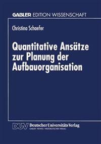 Quantitative Ansätze Zur Planung Der Aufbauorganisation