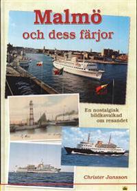 Malmö och dess färjor : en nostalgisk bildkavalkad om resandet