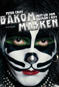 Bakom masken - Mitt liv som Catman i Kiss