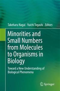 Minorities and Small Numbers from Molecules to Organisms in Biology