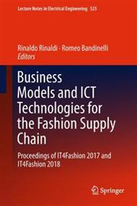 Business Models and ICT Technologies for the Fashion Supply Chain
