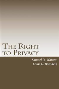 The Right to Privacy: With 2010 Foreword by Steven Alan Childress