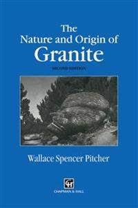 The Nature and Origin of Granite