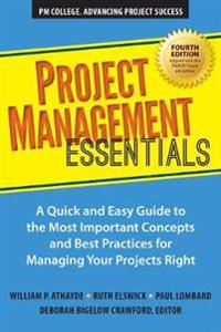 Project Management Essentials, Fourth Edition: A Quick and Easy Guide to the Most Important Concepts and Best Practices for Managing Your Projects Rig