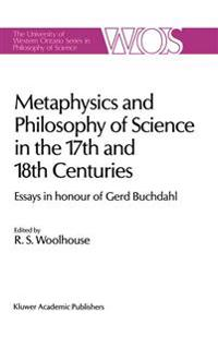 Metaphysics and Philosophy of Science in the Seventeenth and Eighteenth Centuries