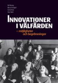 Innovationer i välfärden : möjligheter och begränsningar