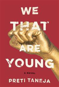 We that are young - a novel